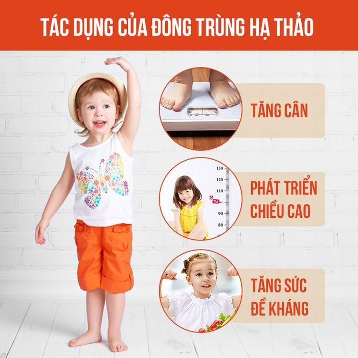 Đông trùng hạ thảo với trẻ còi xương, chậm lớn: giúp tăng cân, phát triển chiều cao, tăng sức đề kháng.